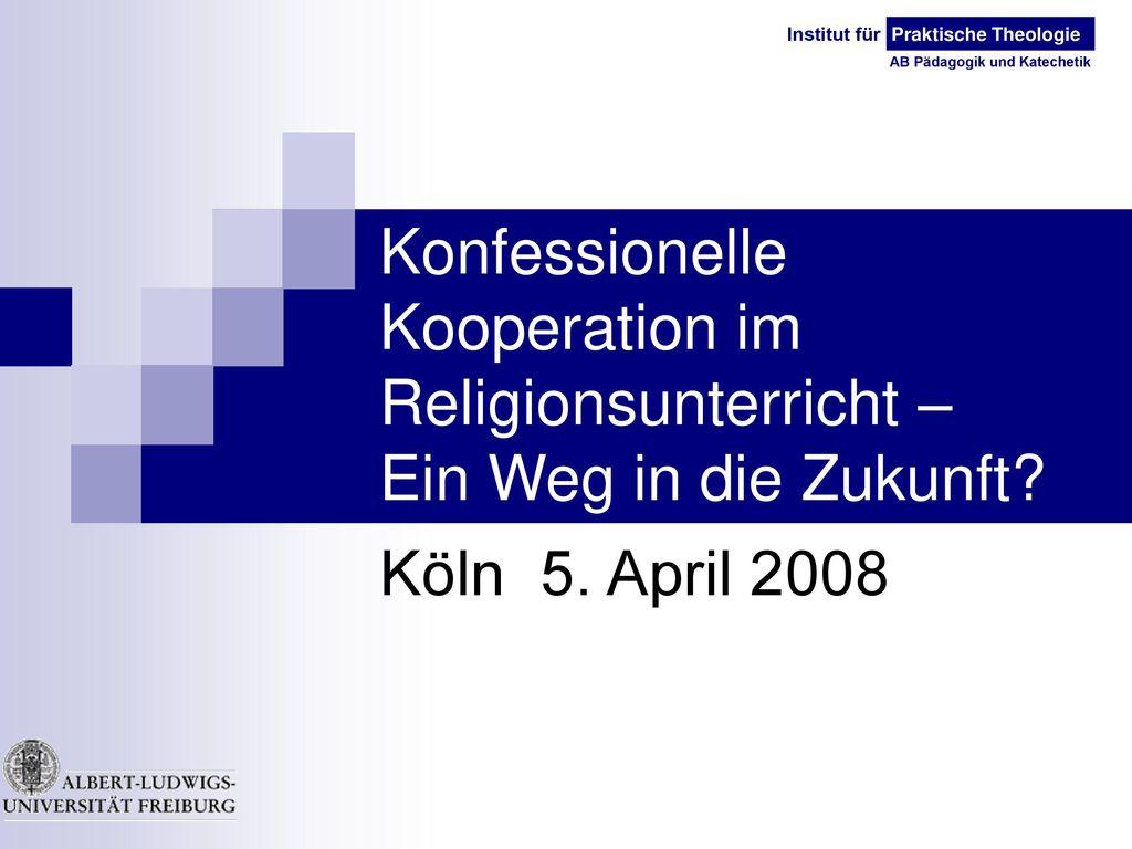 Konfessionelle Kooperation im Religionsunterricht – Ein Weg in die Zukunft