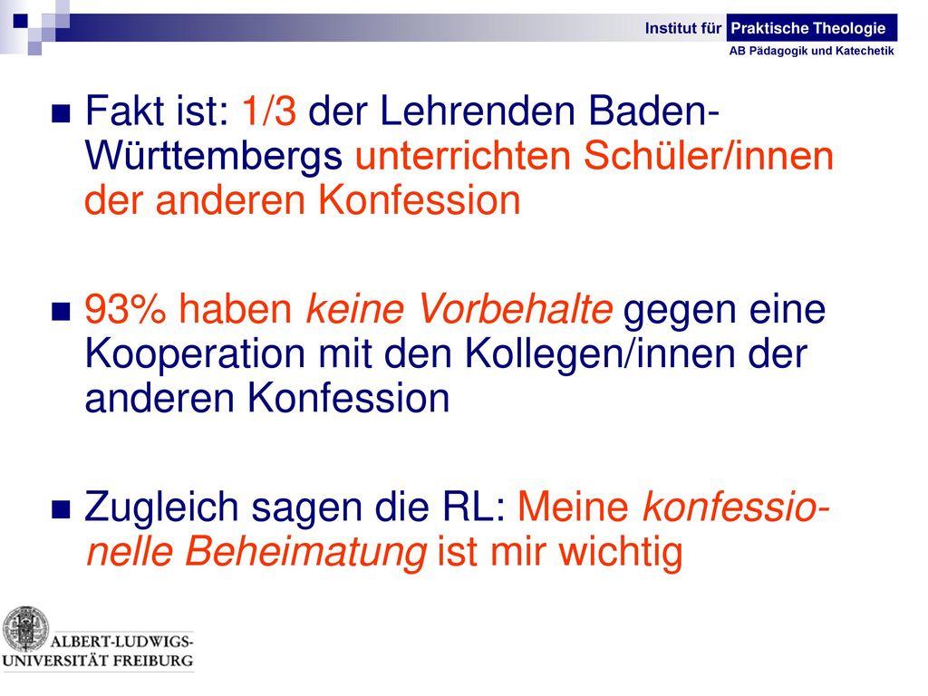 Fakt ist: 1/3 der Lehrenden Baden-Württembergs unterrichten Schüler/innen der anderen Konfession