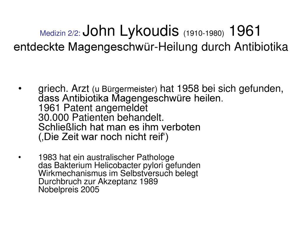 Medizin 2/2: John Lykoudis (1910-1980) 1961 entdeckte Magengeschwür-Heilung durch Antibiotika