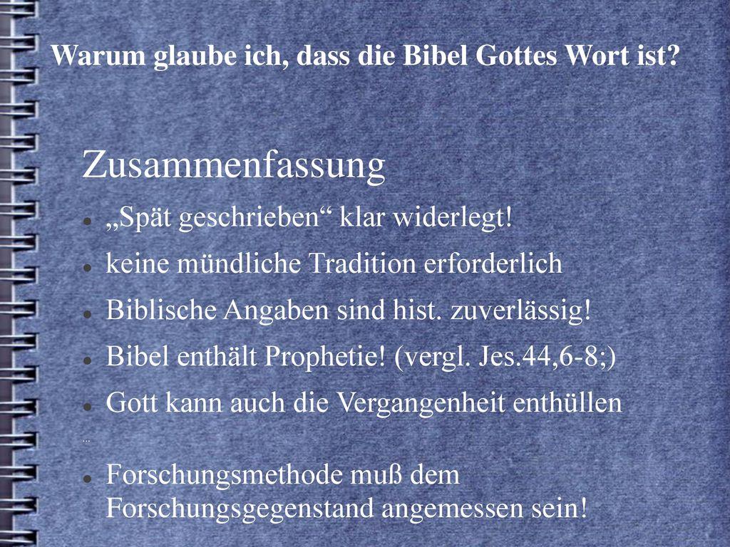 Warum glaube ich, dass die Bibel Gottes Wort ist