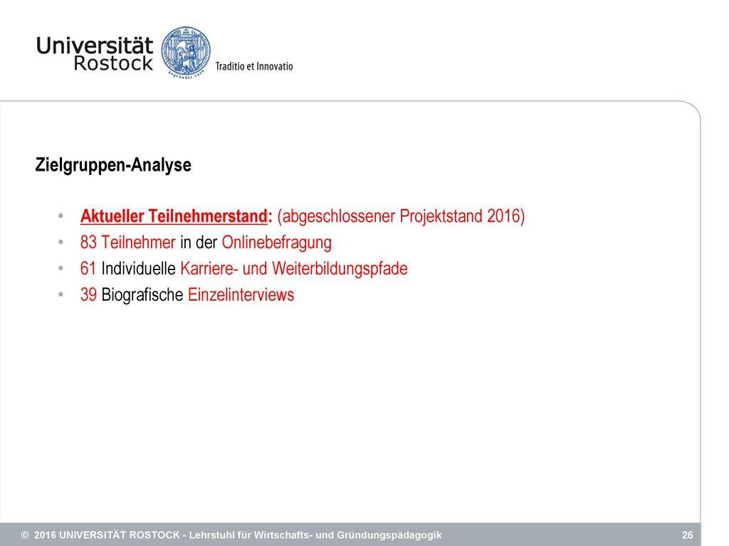 Zielgruppen-Analyse Aktueller Teilnehmerstand: (abgeschlossener Projektstand 2016) 83 Teilnehmer in der Onlinebefragung.