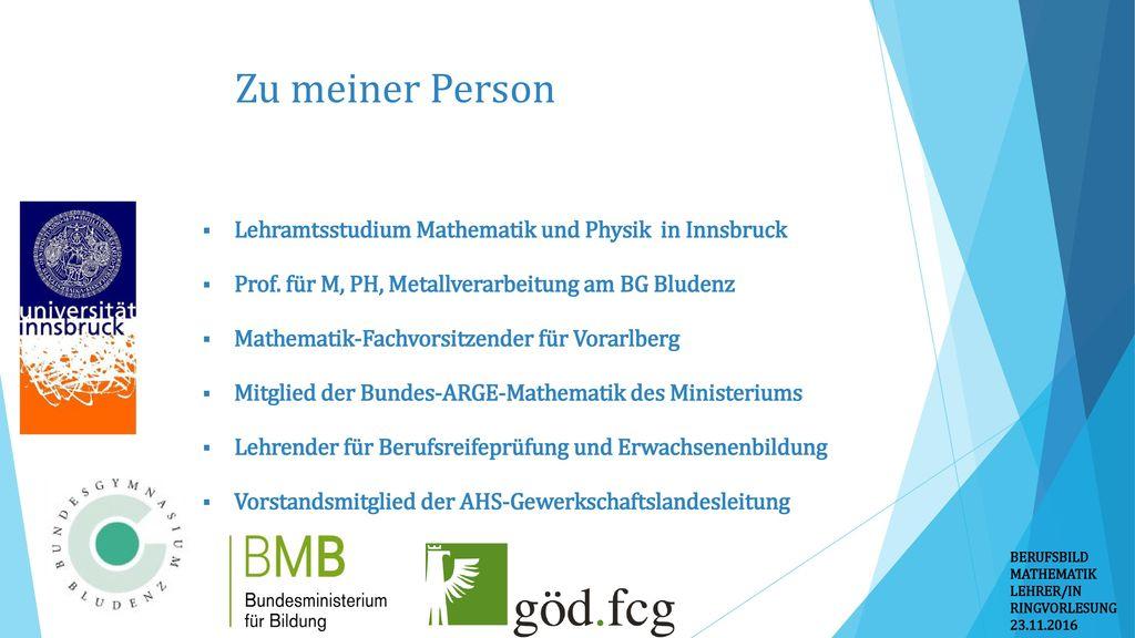 Zu meiner Person Lehramtsstudium Mathematik und Physik in Innsbruck
