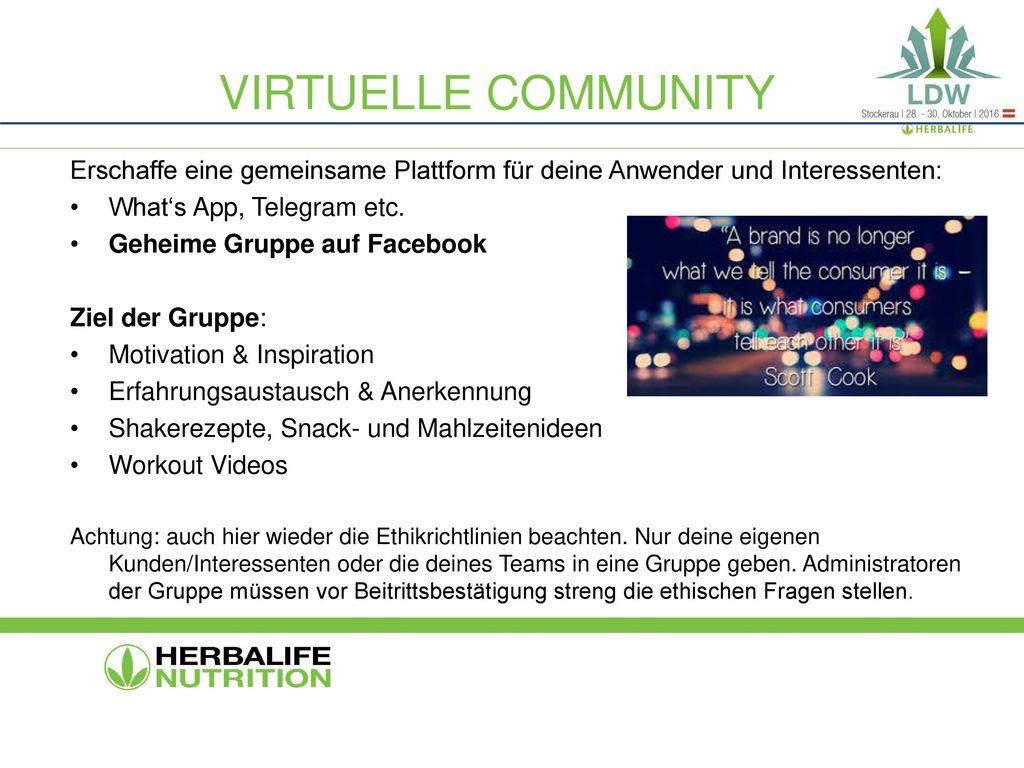 Virtuelle Community Erschaffe eine gemeinsame Plattform für deine Anwender und Interessenten: What's App, Telegram etc.