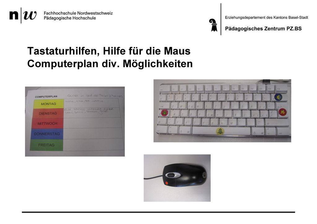 Tastaturhilfen, Hilfe für die Maus Computerplan div. Möglichkeiten