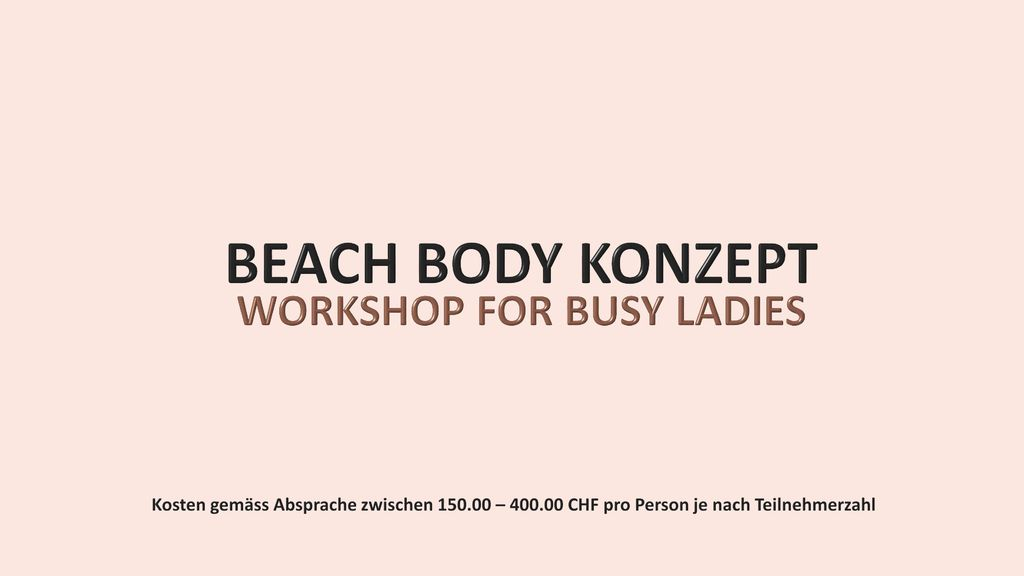 BEACH BODY KONZEPT WORKSHOP FOR BUSY LADIES