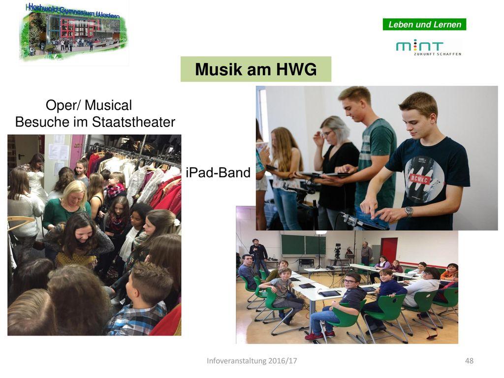 Musik am HWG Oper/ Musical Besuche im Staatstheater iPad-Band