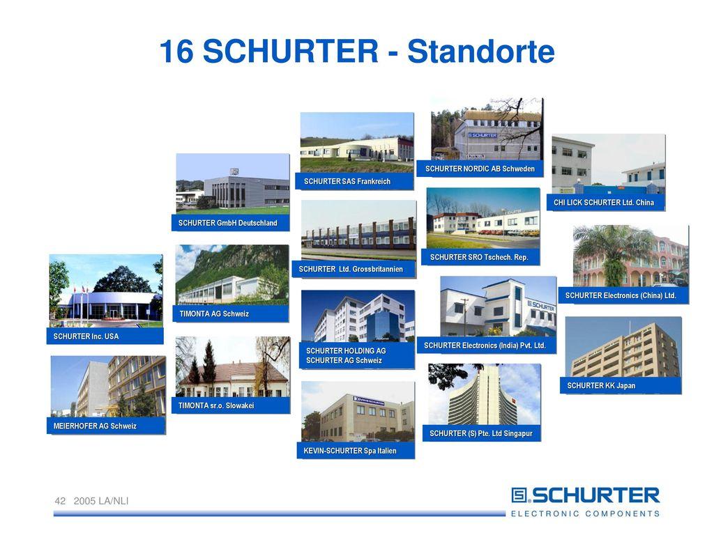 16 SCHURTER - Standorte SCHURTER NORDIC AB Schweden