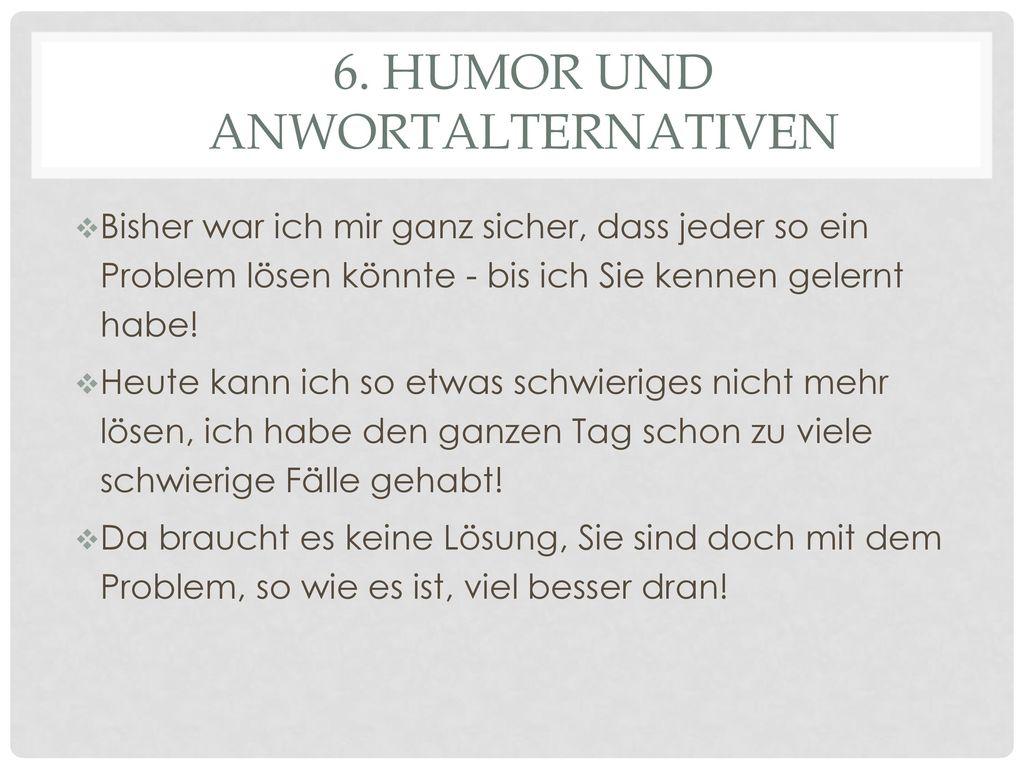 6. Humor und Anwortalternativen