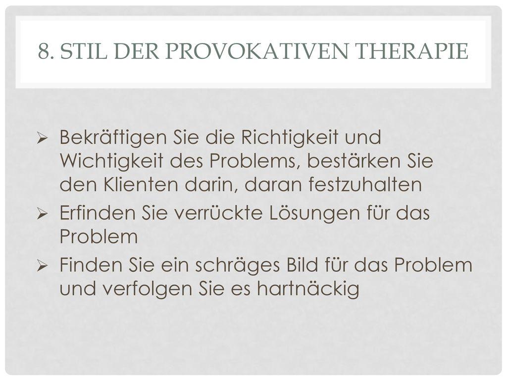 8. Stil der Provokativen Therapie