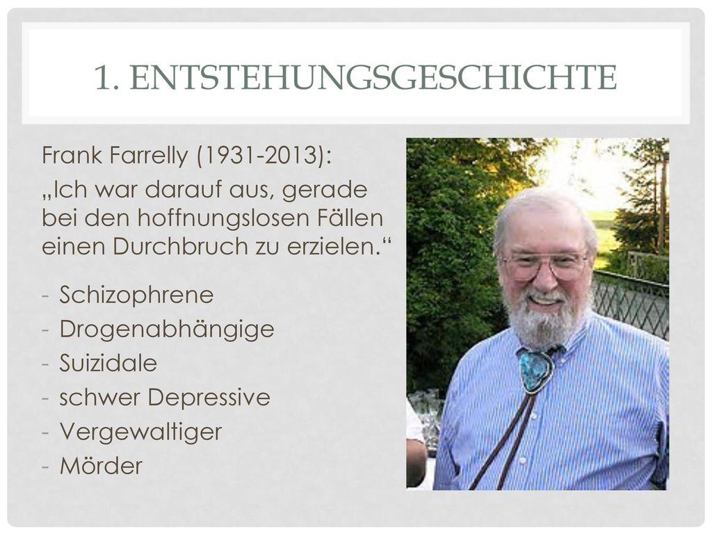 """Frank Farrelly (1931-2013): """"Ich war darauf aus, gerade bei den hoffnungslosen Fällen einen Durchbruch zu erzielen."""