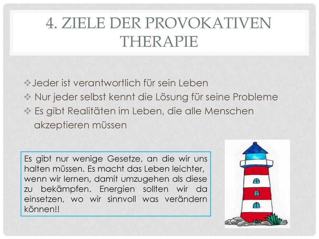 4. Ziele der Provokativen Therapie