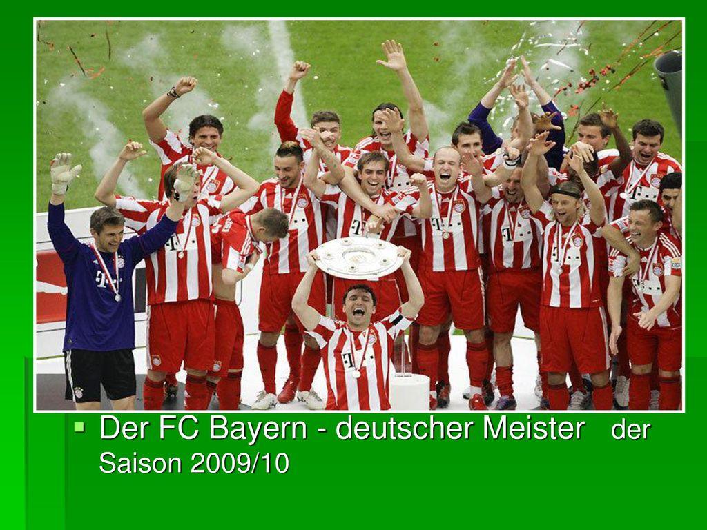 Der FC Bayern - deutscher Meister der Saison 2009/10