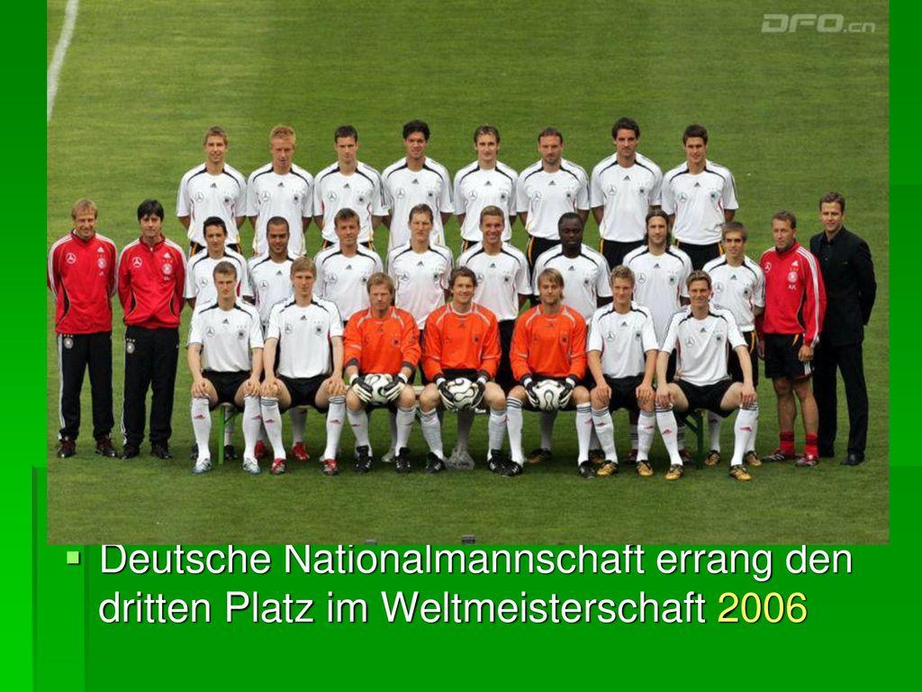 Deutsche Nationalmannschaft errang den dritten Platz im Weltmeisterschaft 2006