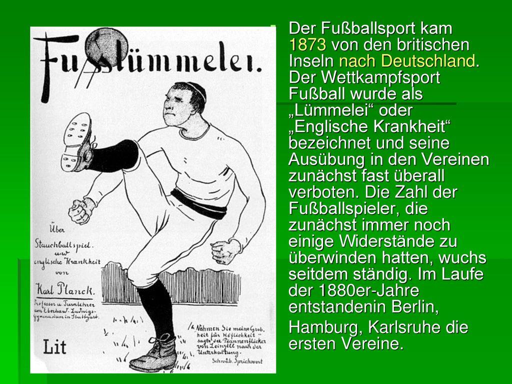 Der Fußballsport kam 1873 von den britischen Inseln nach Deutschland