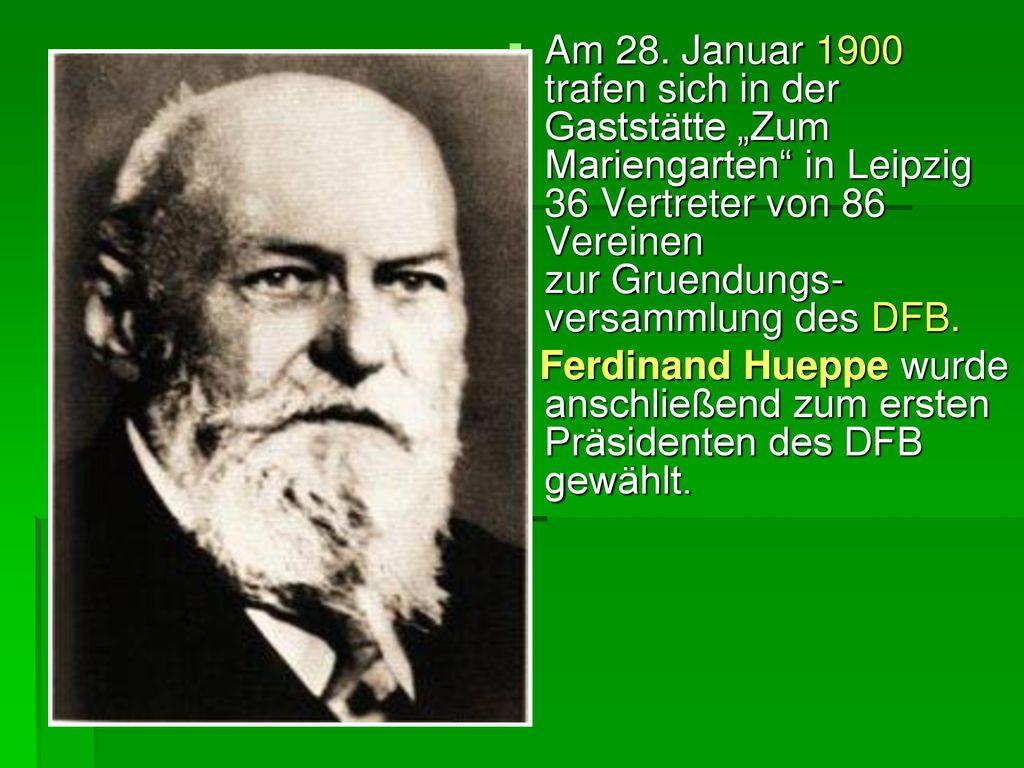 """Am 28. Januar 1900 trafen sich in der Gaststätte """"Zum Mariengarten in Leipzig 36 Vertreter von 86 Vereinen zur Gruendungs-versammlung des DFB."""