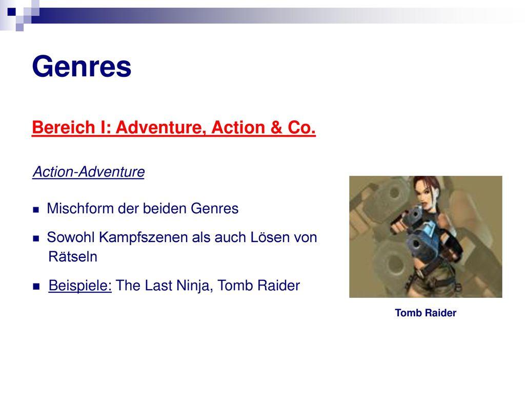 Genres Bereich I: Adventure, Action & Co. Action-Adventure Rätseln