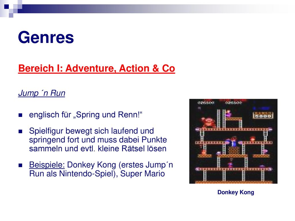 Genres Bereich I: Adventure, Action & Co Jump ´n Run
