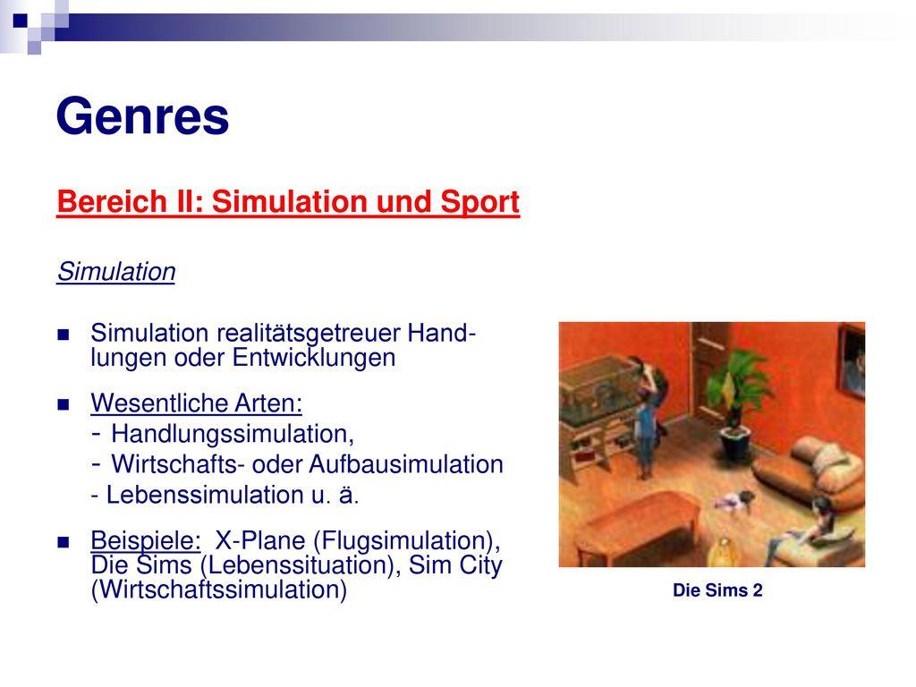 Genres Bereich II: Simulation und Sport Simulation