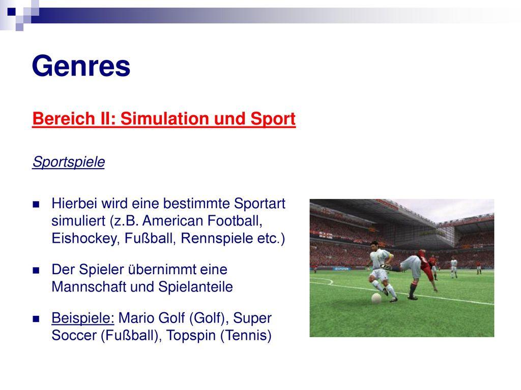 Genres Bereich II: Simulation und Sport Sportspiele