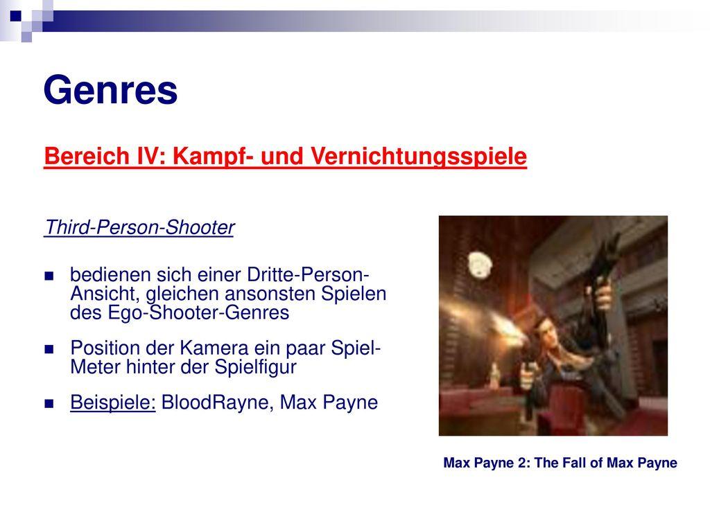 Genres Bereich IV: Kampf- und Vernichtungsspiele Third-Person-Shooter