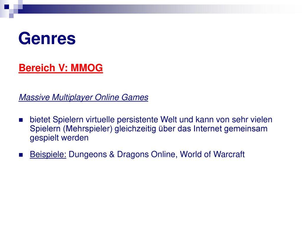 Genres Bereich V: MMOG Massive Multiplayer Online Games