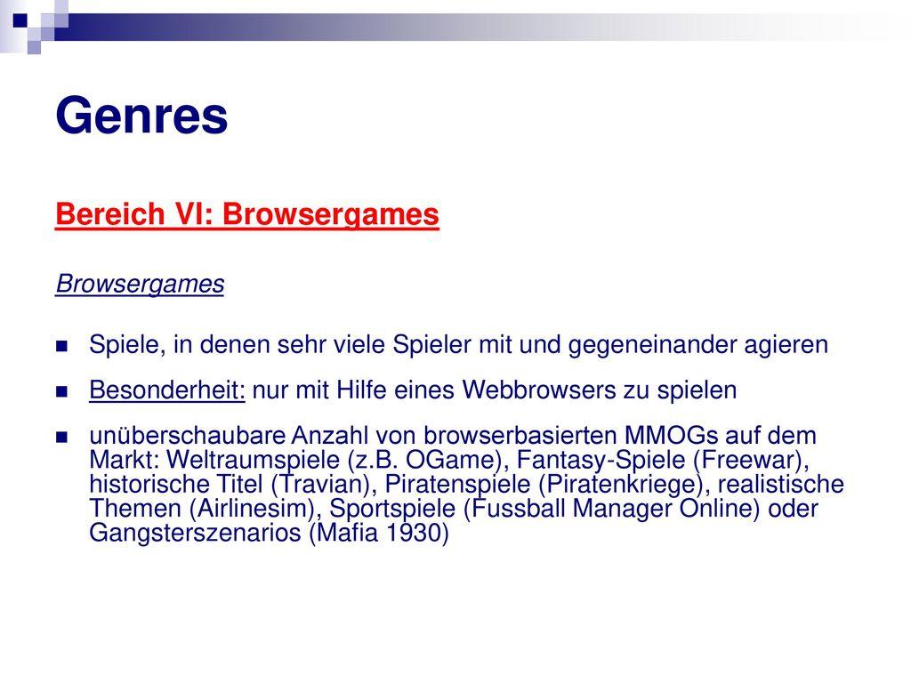 Genres Bereich VI: Browsergames Browsergames