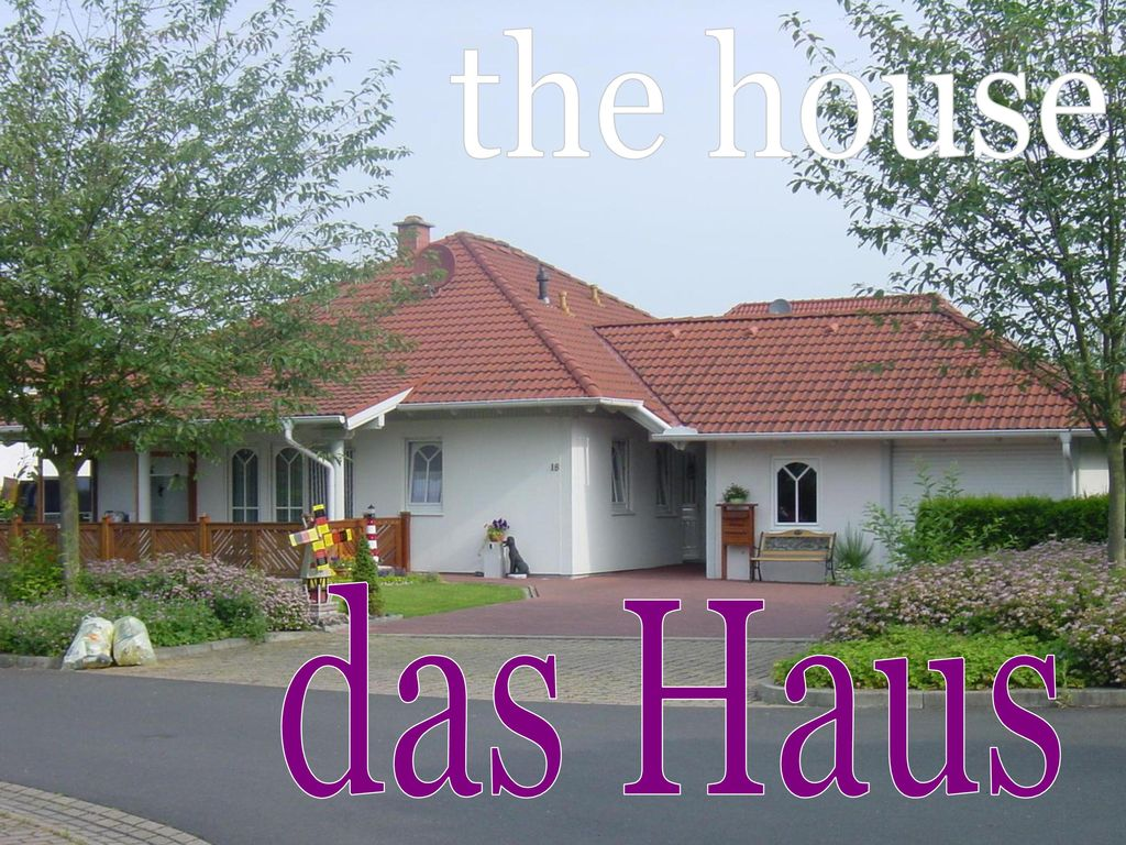 the house das Haus