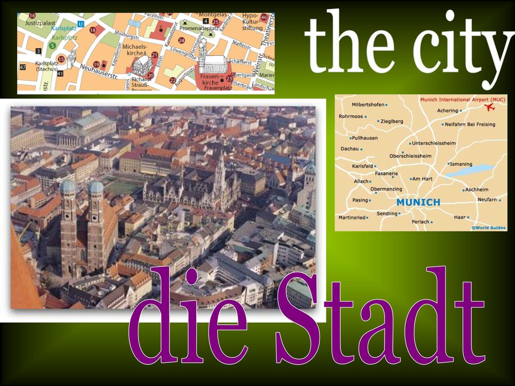 the city die Stadt