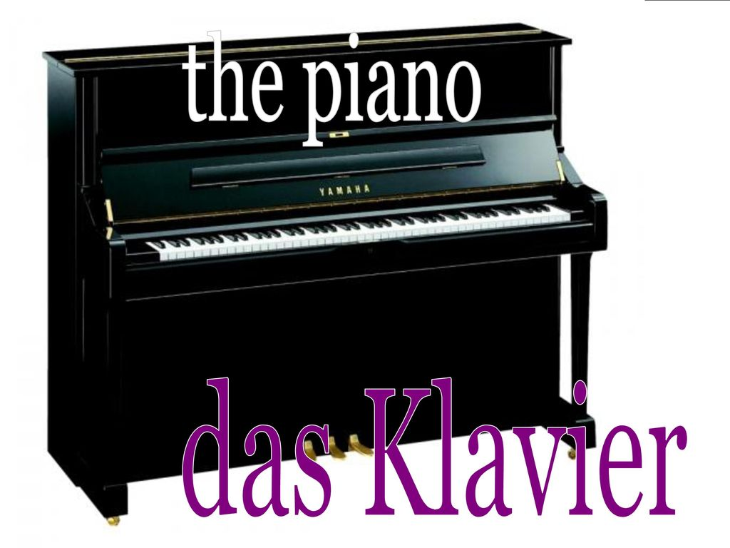 the piano das Klavier