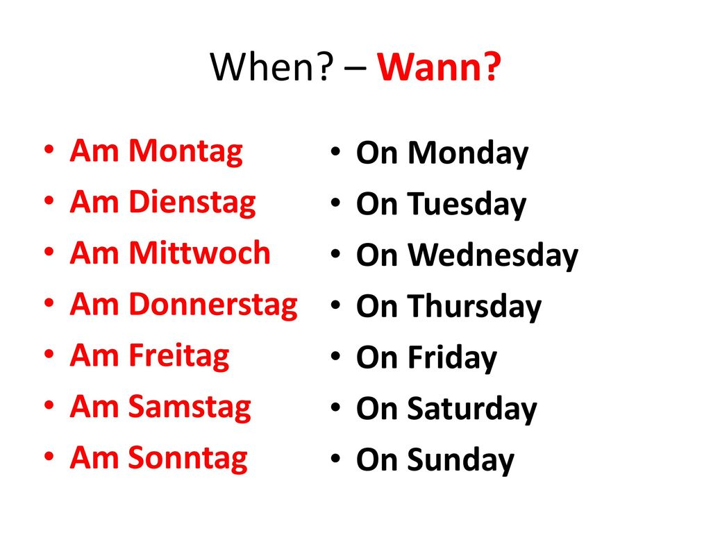 When – Wann Am Montag On Monday Am Dienstag On Tuesday Am Mittwoch