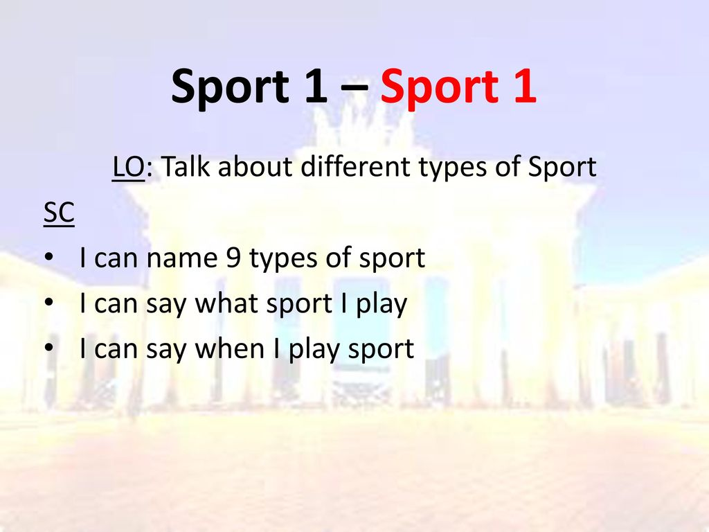 LO: Talk about different types of Sport