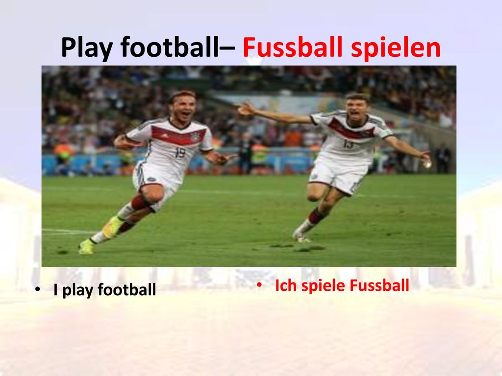 Play football– Fussball spielen