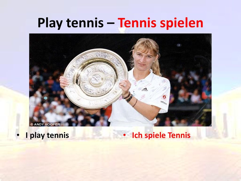 Play tennis – Tennis spielen
