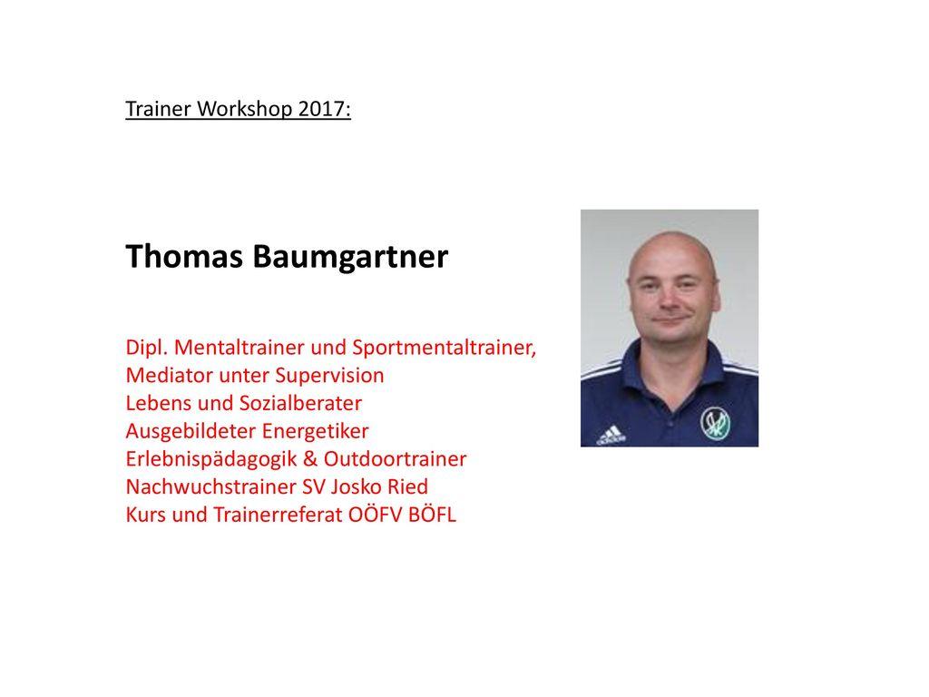 Thomas Baumgartner Trainer Workshop 2017: