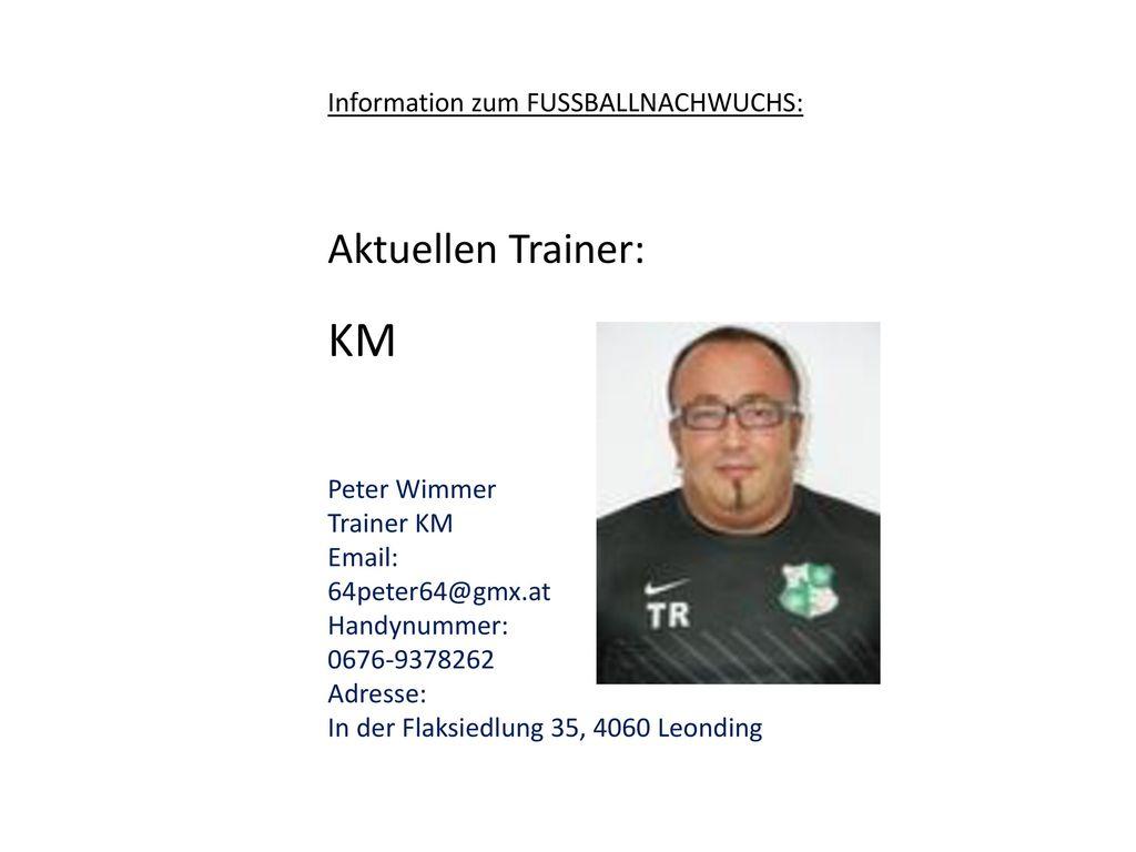 KM Aktuellen Trainer: Information zum FUSSBALLNACHWUCHS: Peter Wimmer