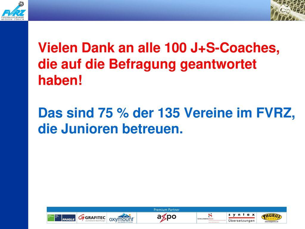 Vielen Dank an alle 100 J+S-Coaches, die auf die Befragung geantwortet haben.