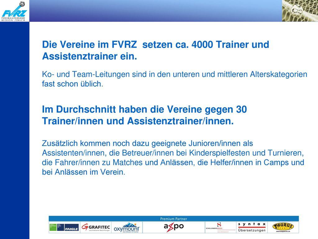 Die Vereine im FVRZ setzen ca. 4000 Trainer und Assistenztrainer ein