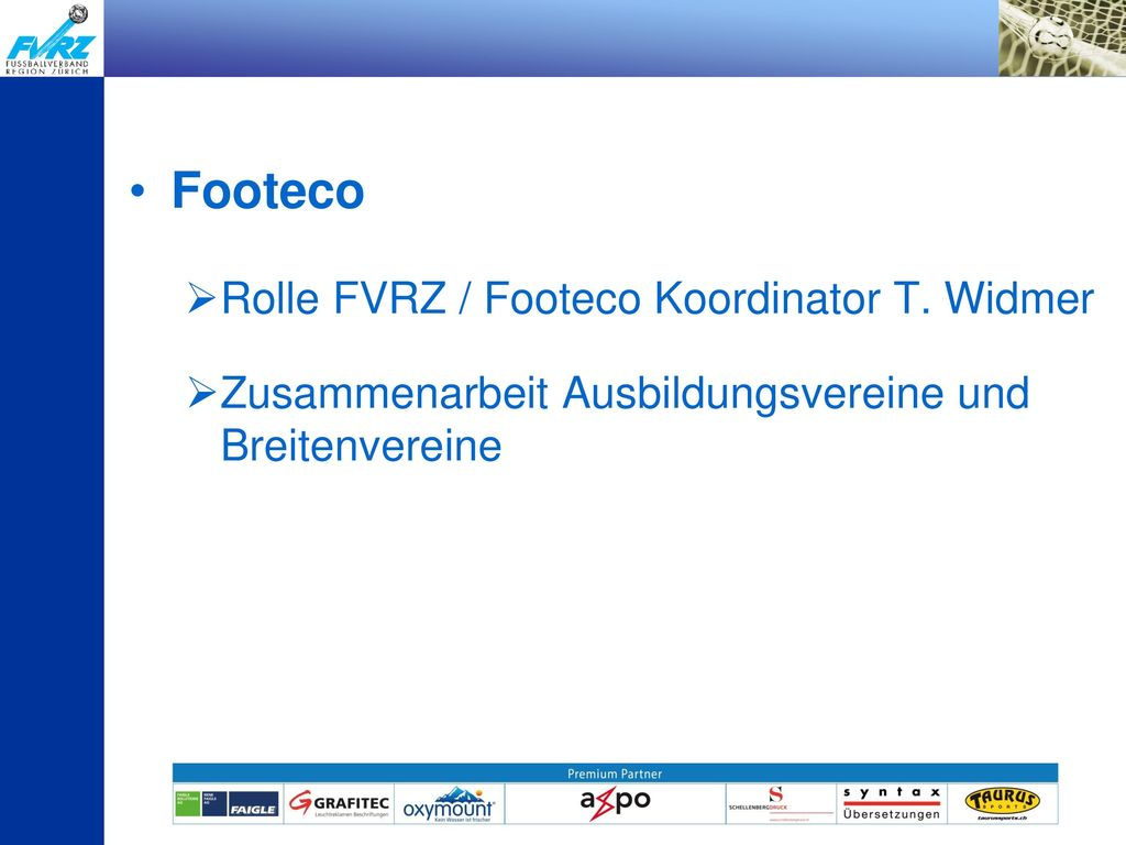 Footeco Rolle FVRZ / Footeco Koordinator T. Widmer