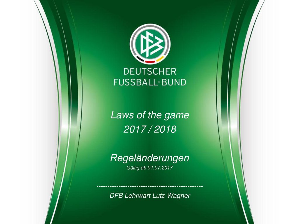 Laws of the game 2017 / 2018 Regeländerungen