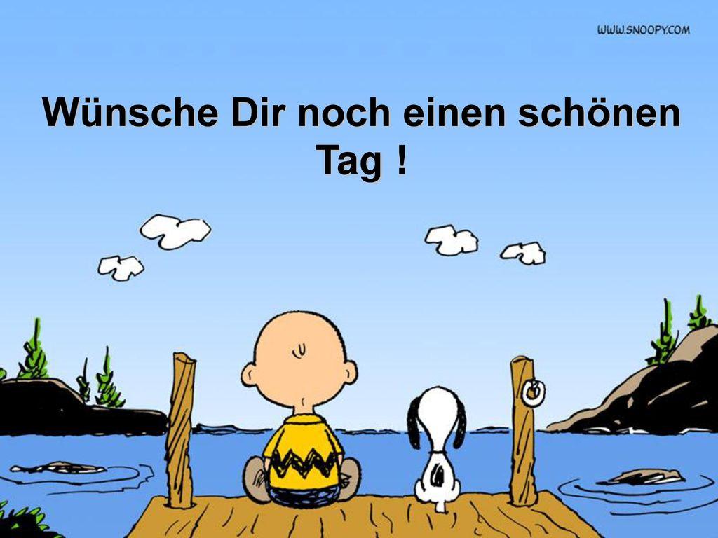 Wünsche Dir noch einen schönen Tag !