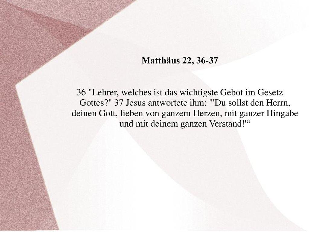 Matthäus 22, 36-37