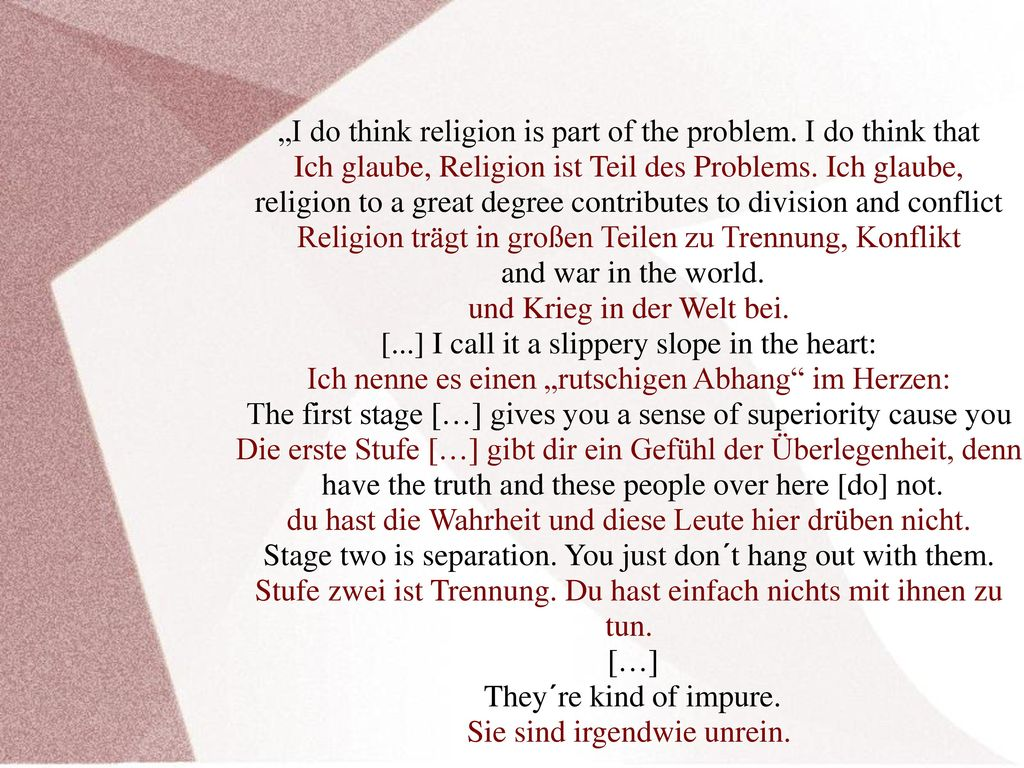 """I do think religion is part of the problem. I do think that"