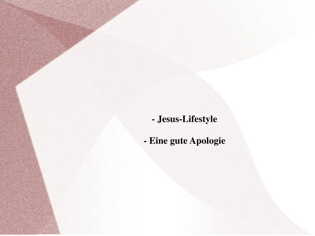 - Jesus-Lifestyle - Eine gute Apologie