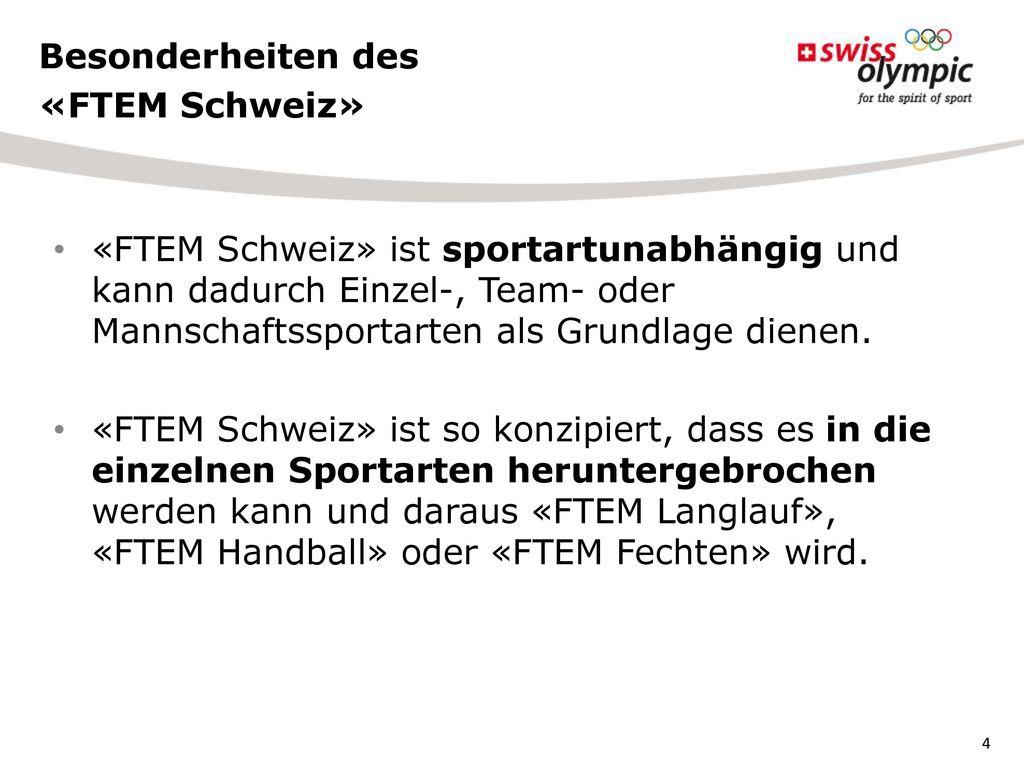 Besonderheiten des «FTEM Schweiz»