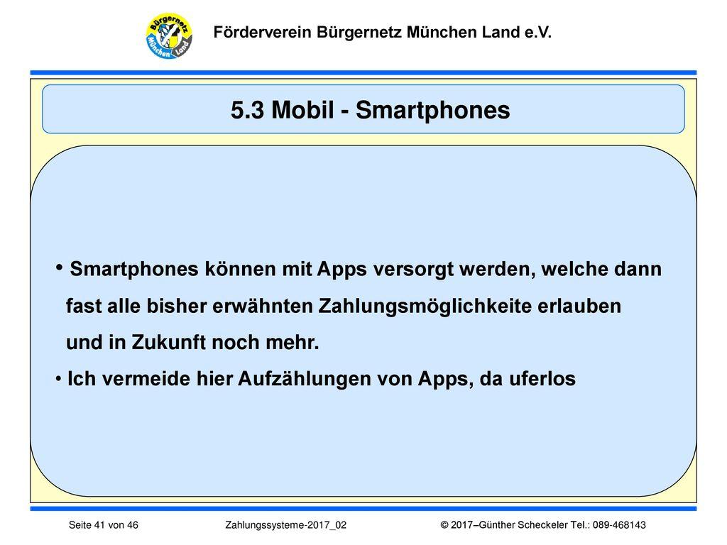 Smartphones können mit Apps versorgt werden, welche dann