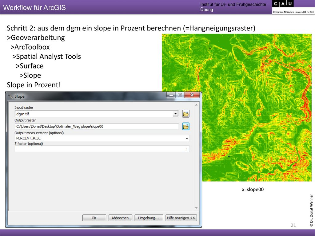 >Spatial Analyst Tools >Surface >Slope Slope in Prozent!