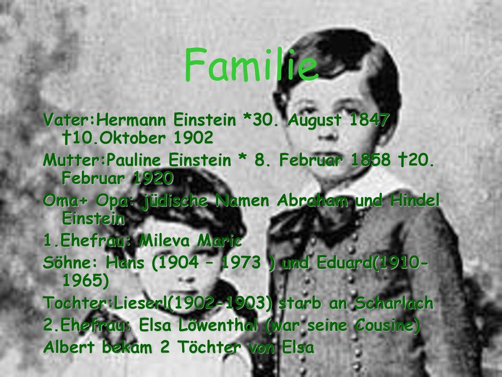 Familie Vater:Hermann Einstein *30. August 1847 †10.Oktober 1902