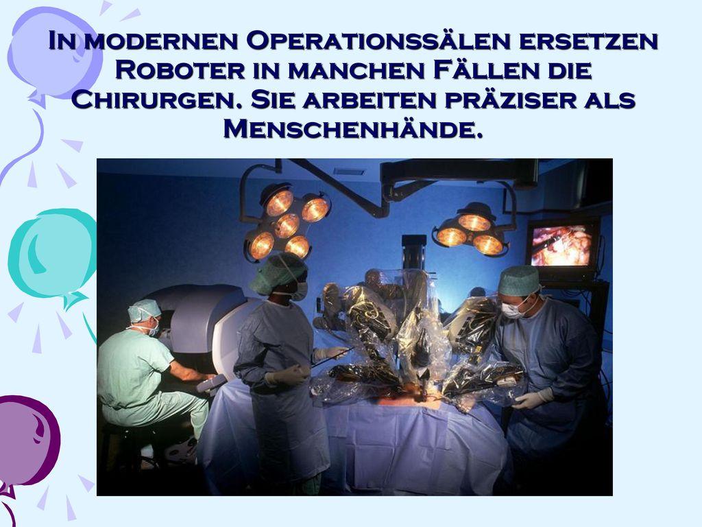 In modernen Operationssälen ersetzen Roboter in manchen Fällen die Chirurgen.