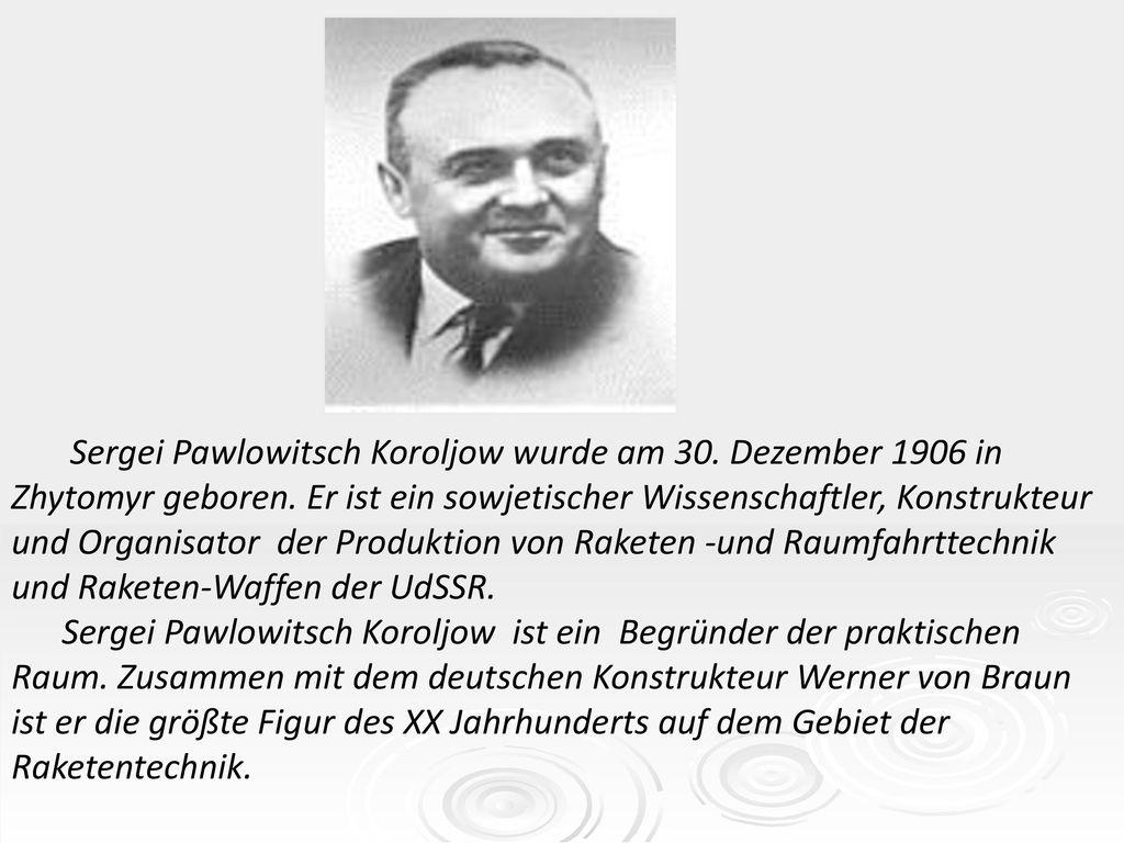 Sergei Pawlowitsch Koroljow wurde am 30
