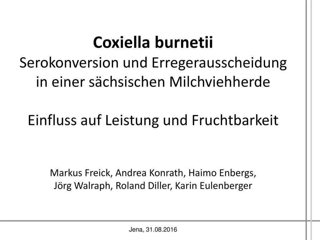 Coxiella burnetii Serokonversion und Erregerausscheidung in einer sächsischen Milchviehherde Einfluss auf Leistung und Fruchtbarkeit